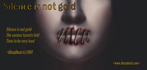 Silence is not gold