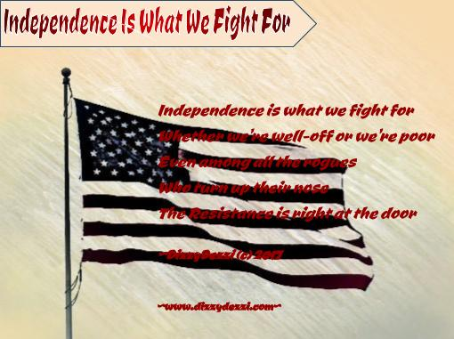 Independence Is What We Fight For