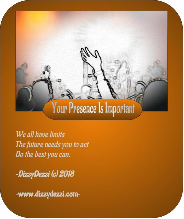 Your Presence Is Important