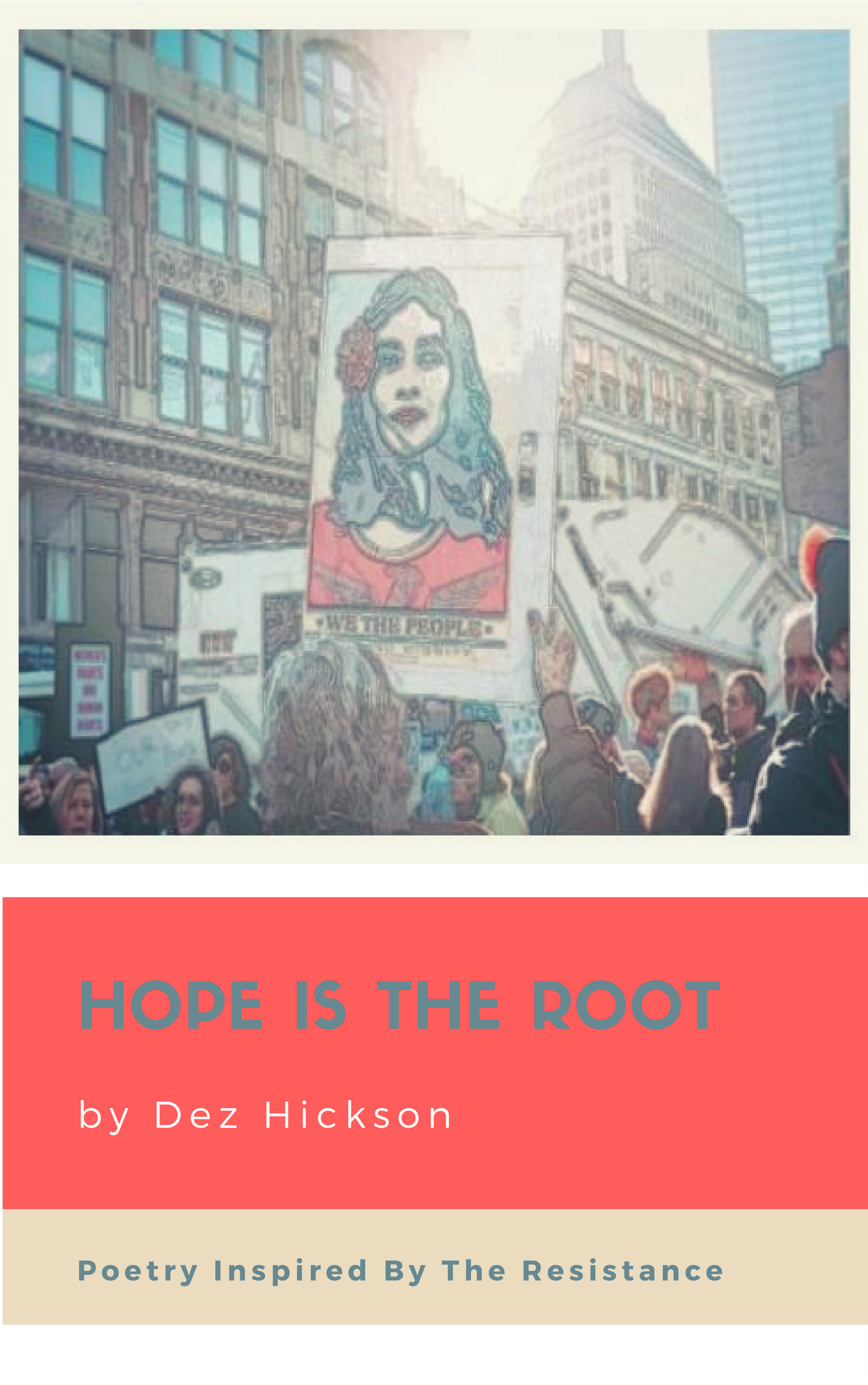 Hope Is The Root: Poetry Inspired by The Resistance